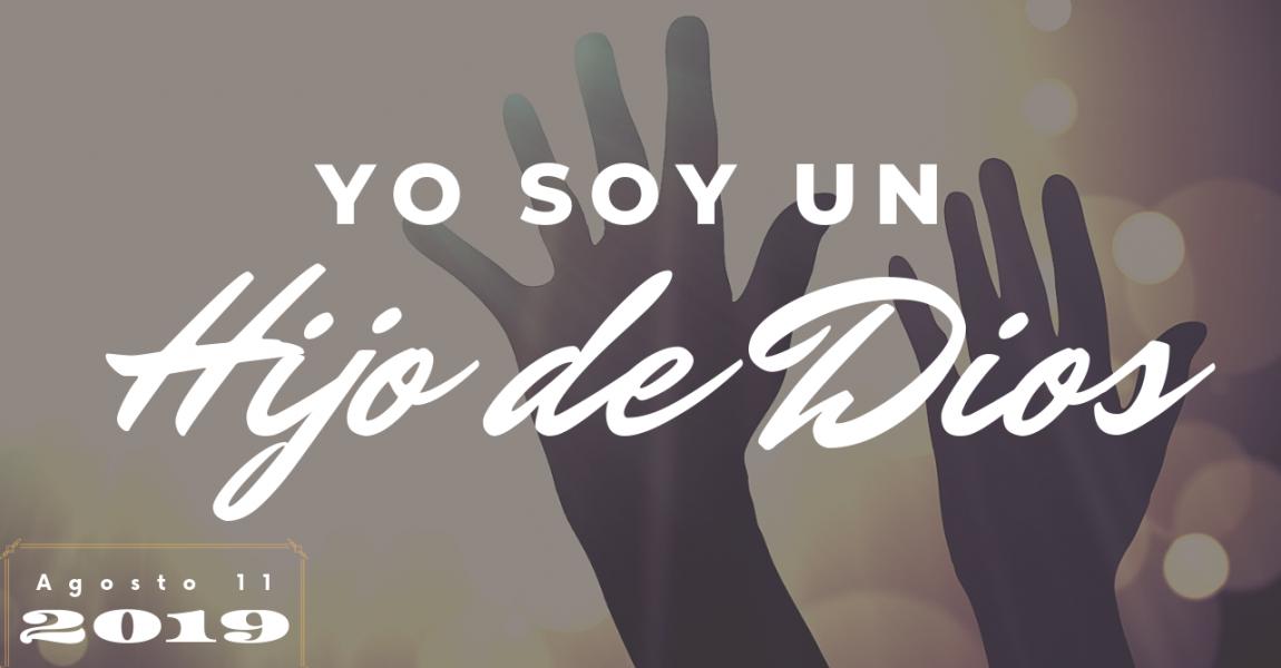 """""""Yo Soy un Hijo de Dios"""""""