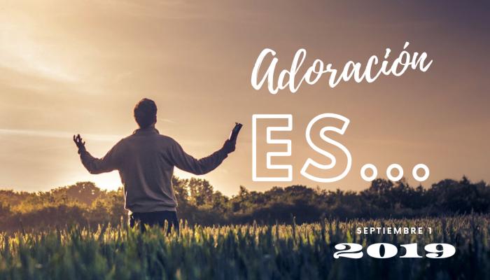 """""""ADORACIÓN ES…"""""""