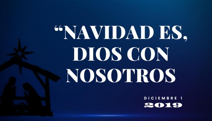 """""""NAVIDAD ES, DIOS CON NOSOTROS"""""""