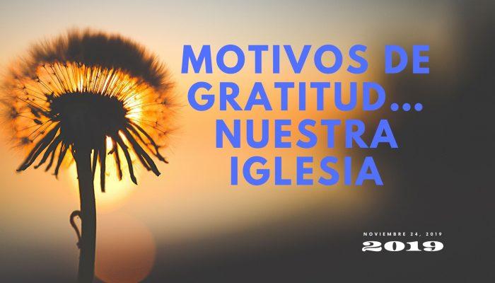 MOTIVOS DE GRATITUD…NUESTRA IGLESIA